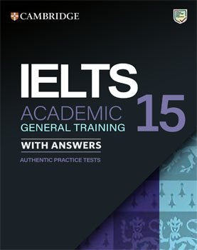 15 CAMBRIDGE PRACTICE TESTS FOR IELTS