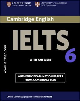 6 CAMBRIDGE PRACTICE TESTS FOR IELTS